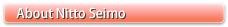 About Nitto Seimo